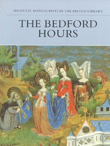 The Bedford Hours (Medieval Manuscripts in the British Libr Series)