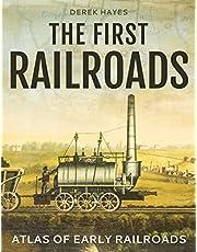 First Railroads, The: Atlas of Early Railroads