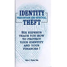 Identity Theft : Prevention and Survival