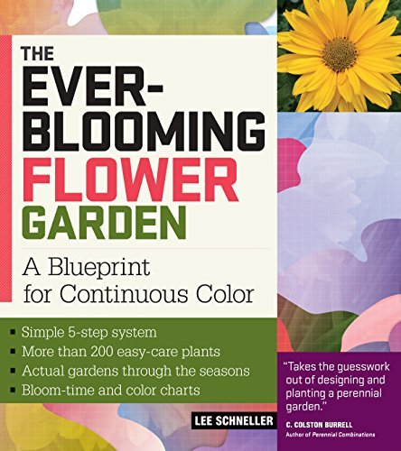 - The Ever-Blooming Flower Garden: A Blueprint for Continuous Color by Lee Schneller (2009-03-11)