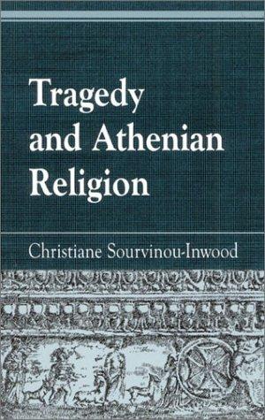 Tragedy and Athenian Religion (Greek Studies: Interdisciplinary Approaches) por Christiane Sourvinou-Inwood