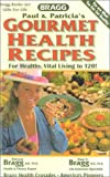 Bragg Gourmet Health Recipes, Patricia Bragg and Paul C. Bragg, 0877900329
