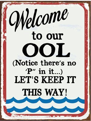 Welcome To Our ool Metal Sign, No Pee, Pool Safety, Humor