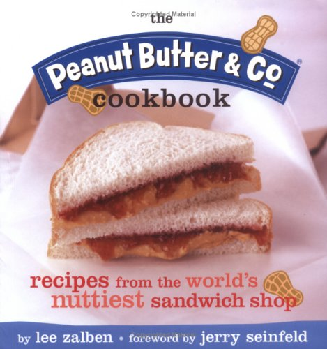 The Peanut Butter & Co. Cookbook: Recipes from the World's Nuttiest Sandwich ShopQuirk Books pdf