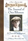 My Name Is America: The Journal Of Otto Peltonen, A Finnish Immigrant