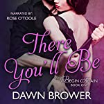 There You'll Be: Begin Again, Volume 1 | Dawn Brower
