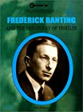 Frederick Banting and the Discovery of Insulin (Unlocking the Secrets of Science)