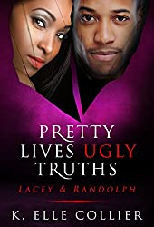 Pretty Lives Ugly Truths: Lacey & Randolph (Monroe Family Series Book 4)