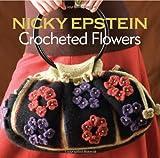 Crocheted Flowers, Nicky Epstein, 1933027959