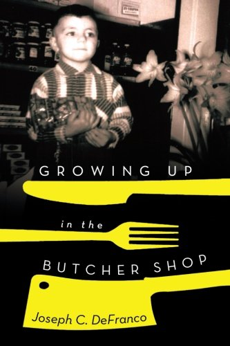 GROWING UP IN THE BUTCHER SHOP