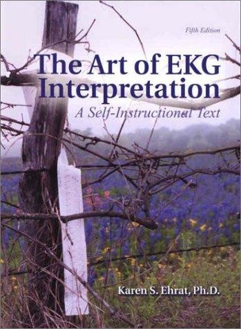 The Art of EKG Interpretation: A Self-Instructional Text