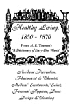 Healthy Living 1850-1870, Katie F. Hamilton and A. E. Youman, 1889023000