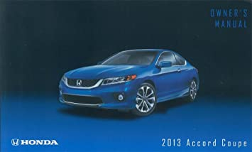 amazon com 2013 honda accord coupe owners manual user guide rh amazon com 2013 Honda Accord Manual Transmission 2013 Accord Sport Owner's Manual