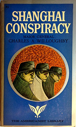 Shanghai Conspiracy by Charles A. Willoughby