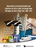 img - for 2014 Annual Indices for Expatriates and Ordinary Residents on Cost of Living, Wages and Purchasing Power for World's Major Cities by Khee Giap Tan (2016-04-16) book / textbook / text book