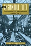 Book cover for The Unsinkable Fleet: The Politics of U.S. Navy Expansion in World War II