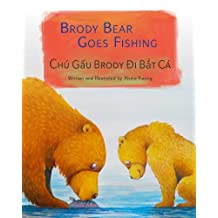 Brody Bear Goes Fishing: Chu Gau Brody Di Bat Ca : Babl Children's Books in Vietnamese and English
