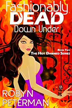 Fashionably Dead Down Under (Hot Damned Series, Book 2) by [Peterman, Robyn]
