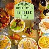 Dinner Classics: La Dolce Vita