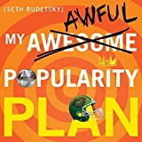 My Awesome-Awful Popularity Plan