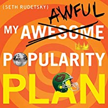 My Awesome-Awful Popularity Plan Audiobook by Seth Rudetsky Narrated by Seth Rudetsky, Andrea Burns, Paul Castree, Jesse Tyler Ferguson, Josh Gad, Ana Gasteyer, Megan Hilty, Marc Kudisch, Will Swenson, James Wesley