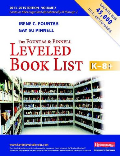 The Fountas and Pinnell Leveled Book List, K-8+, Volume 2 (Fountas & Pinnell Leveled Book List, K-8) pdf epub