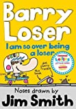 I am so over being a Loser (The Barry Loser Series)