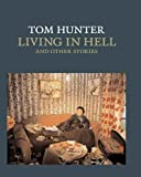 Tom Hunter: Living in Hell and Other Stories (National Gallery Company)