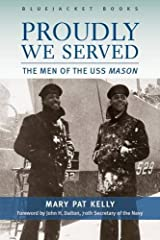 Proudly We Served: The Men of the USS Mason Paperback