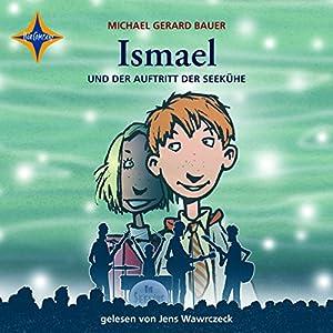 Ismael und der Auftritt der Seekühe (Ismael 2) Hörbuch