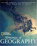 img - for National Geographic Almanac of Geography (National Geographic Almanacs) book / textbook / text book