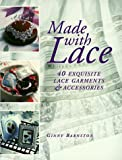 img - for Made With Lace: 40 Exquisite Lace Garments and Accessories book / textbook / text book