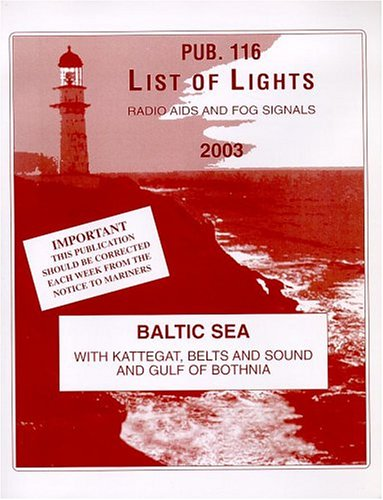 List of Lights Radio Aids and Fog Signals 2003 Baltic Sea with Kattegat, Belts and Sound and Gulf of Bothnia, National Imagery and Mapping Agency