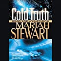 Cold Truth Audiobook by Mariah Stewart Narrated by Anna Fields