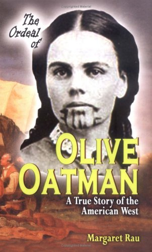 The Ordeal of Olive Oatman: A True Story of the American West (Women of the Frontier)