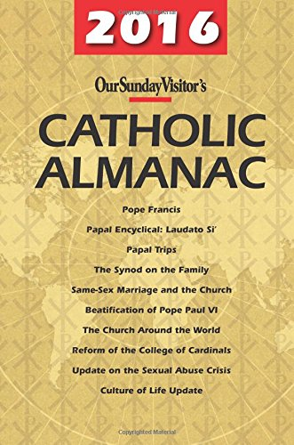 2016 Catholic Almanac (Our Sunday Visitor's Catholic Almanac)