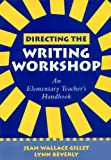 Directing the Writing Workshop 9781572306561
