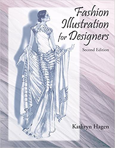 Fashion Illustration For Designers Second Edition Kathryn Hagen 9781478634683 Amazon Com Books