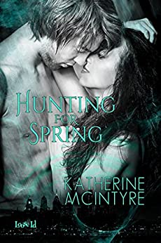 Hunting for Spring (Philadelphia Coven Chronicles Book 1) by [McIntyre, Katherine]