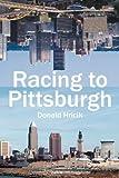 Racing to Pittsburgh, Donald Hricik, 1609761227