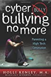 Cyber Bullying No More, Holli Kenley, 1615991352