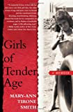 Front cover for the book Girls of Tender Age: A Memoir by Mary-Ann Tirone Smith
