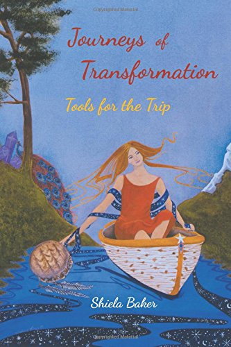 Journeys of Transformation: Tools for the Trip
