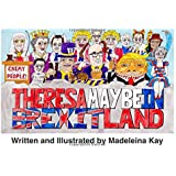 Theresa Maybe in Brexitland
