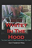 img - for Whitey In The Hood: You Down Deep In A Black Neighbahood, Way Down book / textbook / text book