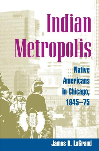 Indian Metropolis: Native Americans in Chicago, 1945-75