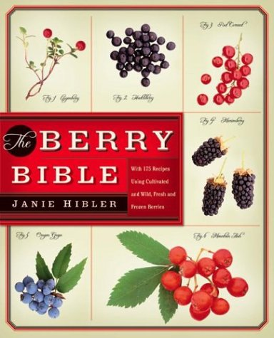 The Berry Bible: With 175 Recipes Using Cultivated and Wild, Fresh and Frozen - Blackberry Wild Wine