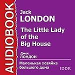 Malen'kaja hozjajka bol'shogo doma [The Little Lady of the Big House]   Jack London