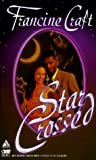 Star Crossed, Francine Craft and Kensington Publishing Corporation Staff, 1583140999