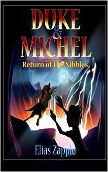 Book Duke & Michel: Return of the Nibbles (Volume 3) by Elias Zapple (2015-09-17)